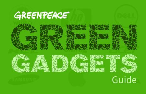 Greenpeace guide – a better way to choose green gadgets | Ecoideaz.com | Scoop.it
