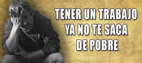 CNA: En ESPAÑA... TENER TRABAJO ya no te saca de POBRE | La R-Evolución de ARMAK | Scoop.it