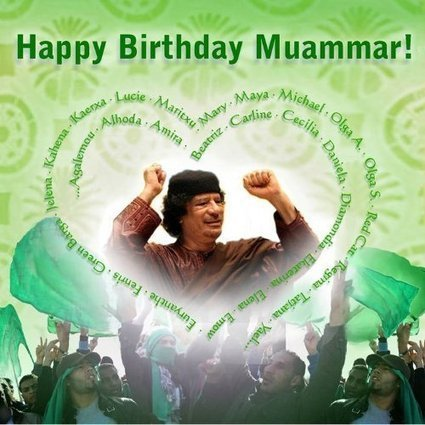 Happy Birthday Muammar Gaddafi #Libya #FreeWorld | The greatest weapon is not a gun. Nor it is nuclear. It is information control | Scoop.it