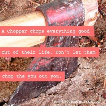 Are You Dealing With A 'Chopper'? When Somebody Keeps Trying To Cut You Down | Baggage Reclaim by Natalie Lue | Dating and Relationships advice | Scoop.it