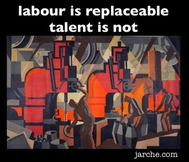 Talent vs Labour | Harold Jarche | Working Differently in Extension | Scoop.it