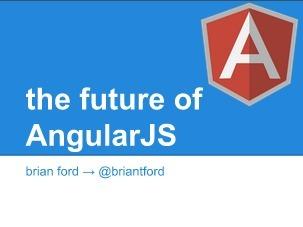 The Future of AngularJS | Development on Various Platforms | Scoop.it