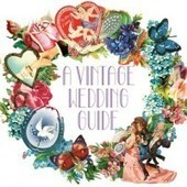 A Vintage Wedding Guide | Everything Else | Scoop.it
