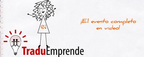 Traduemprende - El evento completo en vídeo   How to be a freelancer   Scoop.it