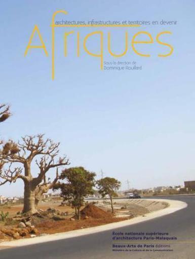 Afriques. Architectures, infrastructures et territoires de devenir | La vie des rayons | Scoop.it