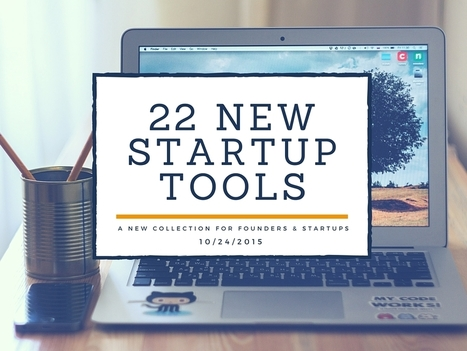 22 INCREDIBLE New Tools For Entrepreneurs & Startup Founders - ListHunt | Pitch it! | Scoop.it