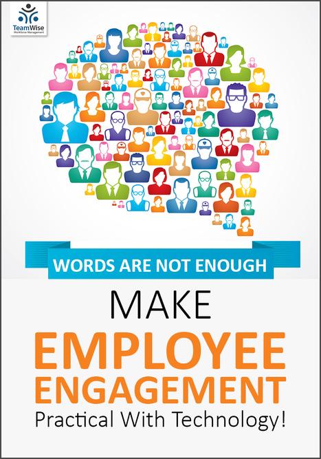 The Role Of Technology In Making Employee Engagement Better! | Humman Resouce Management System - TeamWise | Scoop.it
