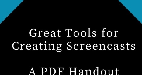 Free Technology for Teachers: Great Tools for Creating Screencasts - A PDF Handout | Education Technology - theory & practice | Scoop.it