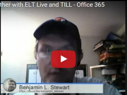 Learning2gether with ELTLive and TILL - Benjamin Stewart and Piry Herrera on Office 365 | Learning2gether | Scoop.it