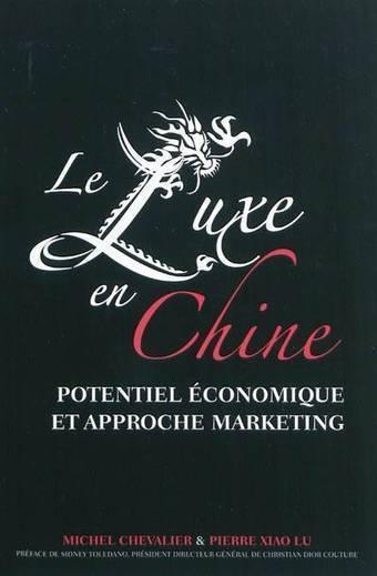 Le luxe en Chine, potentiel économique et appro... - Michel Chevalier, Pierre Xiao Lu - Eska | Chine Ipag BS | Scoop.it