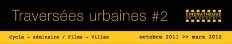 Traversées urbaines, cycle-séminaire films-villes   Grenoble   Actualité Culturelle   Scoop.it