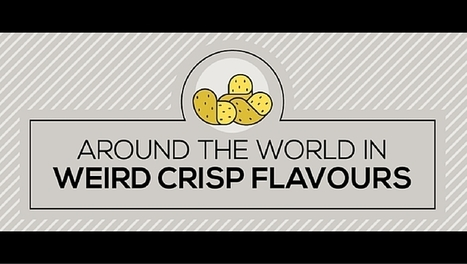 Around the world in weird chip/crisp flavors [video] | Strange days indeed... | Scoop.it