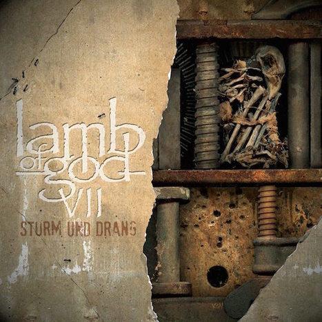 Lamb of God Reveal 'VII: Sturm Und Drang' Track Listing, Bundle Options | Metal News | Scoop.it