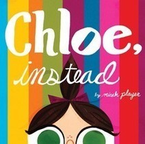 Watch. Connect. Read.: Chloe, Instead by Micah Player   librariansonthefly   Scoop.it