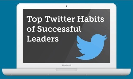 4 Top Twitter Habits of Successful Leaders | The Twinkie Awards | Scoop.it