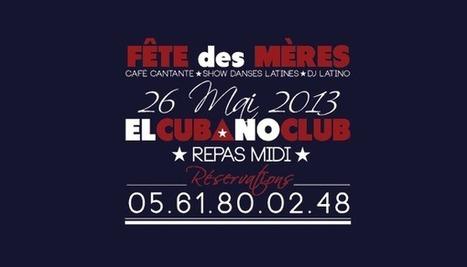 Restaurant El Cubano Club ★ Fête des Mères Toulouse | El Cubano Club restaurant Fête des Mères Toulouse | Scoop.it