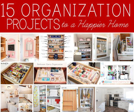 15 Home Organization Projects to a Happier Home | Best Home Organizing Tips | Scoop.it