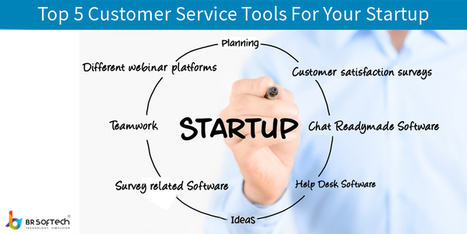 Top 5 Customer Service Tools for Your Startup - BR Softech - The Official Blog | BR Softech Pvt.Ltd | Scoop.it