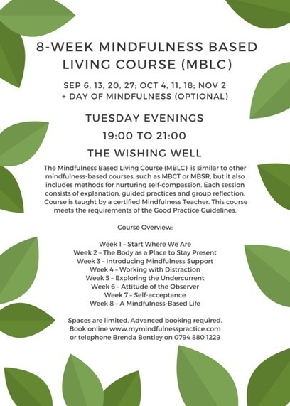 8-Week Mindfulness Based Living Course begins September 2016 - About MBLC - Mindfulness & Self Compassion Centre | Living Mindfulness & Compassion | Scoop.it