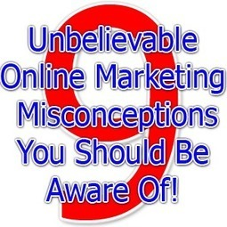 9 Unbelievable Online Marketing Misconceptions You Should Become Aware Of | Marc Bell Marketing | Online Marketing Digest | Scoop.it