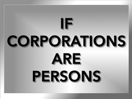 If Corporations are Persons... | The Economy: Past, Present and Future | Scoop.it