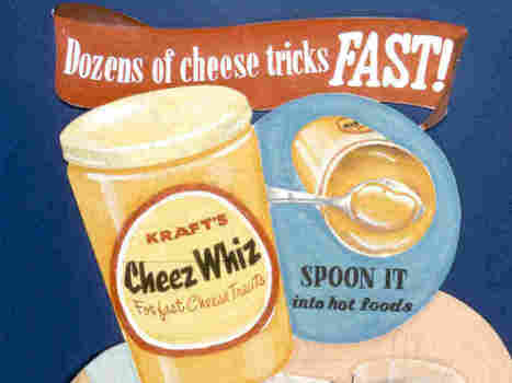 Cheez Whiz Helped Spread Processed Foods. Will It Be Squeezed Out? | INTRODUCTION TO THE SOCIAL SCIENCES DIGITAL TEXTBOOK(PSYCHOLOGY-ECONOMICS-SOCIOLOGY):MIKE BUSARELLO | Scoop.it