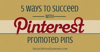5 Ways to Succeed With Pinterest Promoted Pins | | Pinterest | Scoop.it