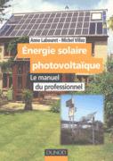 Energie solaire photovoltaïque : le manuel du professionnel, A. Labouret, M. Villoz, Dunod, 2003 | Projet Solar Decathlon 2014 - Sélection documentaire par le département GCC et la bibliothèque | Scoop.it