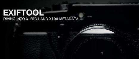 ExifTool | diving into X-Pro1 and X100 metadata | laROQUE | Fuji X-Pro1 | Scoop.it