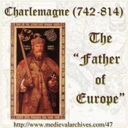 MAP#47: Charlemagne, The Father of Europe - Medieval Archives | EDU Plan | Scoop.it