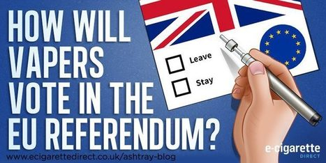 How will vapers vote in the EU referendum? | Electronic Cigarettes | Scoop.it