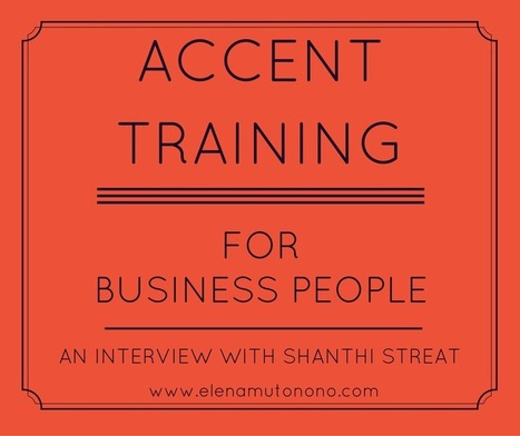 Accent Training for Business People - Elena Mutonono | Learning English is a Journey | Scoop.it