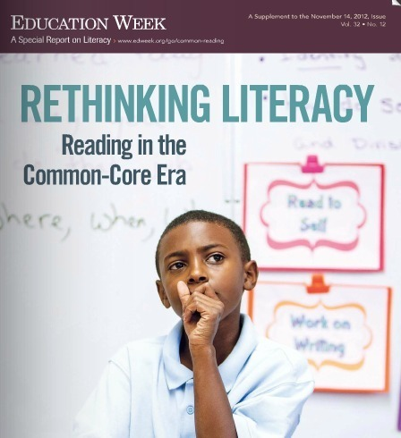 Education Week Digital Magazine: Rethinking Literacy | CCSS News Curated by Core2Class | Scoop.it