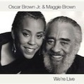 Oscar Brown Jr and Maggie Brown: We're Live – review   Jazz from WNMC   Scoop.it