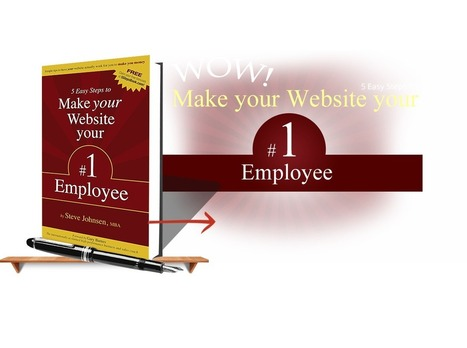 Claim your FREE copy of 5 Easy Steps to Make Your Website Your #1 Employee | CAEXI Expertises | Scoop.it