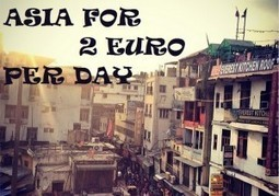 How to travel around Asia for 2 Euro per day   Crazzzy Travel   Scoop.it