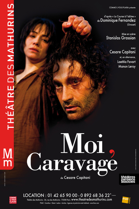 Moi, Caravage. Au théâtre des Mathurins, mise en scène par Stanislas Grassian | Arts et culture à l'ère 2.0 | Scoop.it