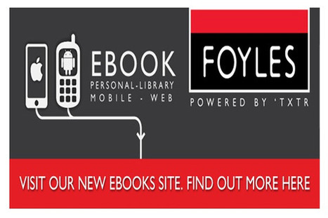 ::: LECTURA LAB ::: Foyles, ebooks, apps, The Bookseller, txtr, UK | Lectura e biblioteca escolar | Scoop.it