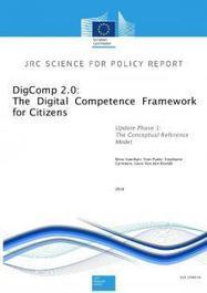 DigComp 2.0: The Digital Competence Framework for Citizens. Update Phase 1: the Conceptual Reference Model. - EU Science Hub - European Commission | Digital Literacies information sources | Scoop.it