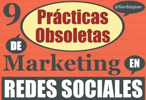 9 Prácticas obsoletas de Marketing en redes sociales | Marketing Socialmedia | Scoop.it
