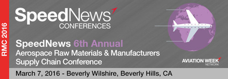 6th Annual Aerospace Raw Materials & Manufacturers Supply Chain Conference; March 7th in Beverly Hills, CA | Space Conference News | Scoop.it