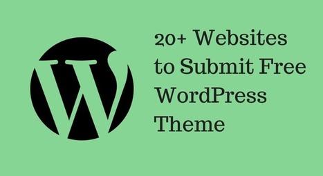 20+ Websites to Submit Free WordPress Theme | WordPress and Web Design | Scoop.it