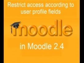 Conditional Profiles in Moodle 2.4 | Aprendiendo a Distancia | Scoop.it