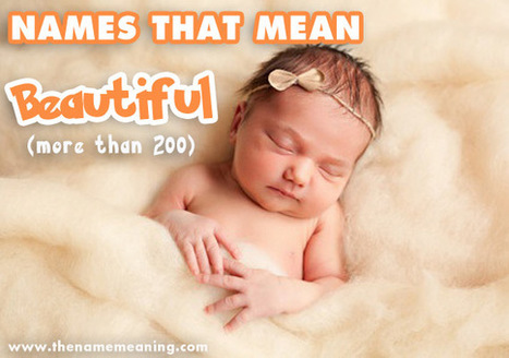 Names Meaning Beautiful - Find more than 200 names that mean pretty | The Name Meaning & Baby World | Scoop.it