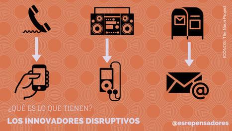 Los innovadores radicales o disruptivos: qué será lo que tienen - Repensadores | Las TIC en el aula de ELE | Scoop.it