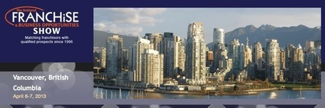 National Franchise & Business Opportunities Show at Vancouver ... | Make Money Online | Scoop.it
