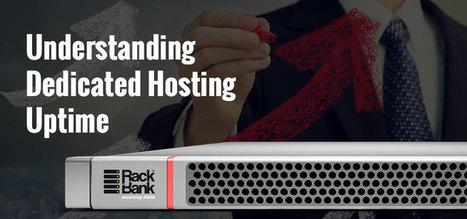 Understanding Dedicated Server Hosting Uptime | RackBank® | Dedicated Server Hosting- Knowledgebase | Scoop.it