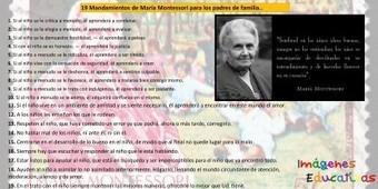 19 Mandamientos de María Montessori para los padres de familia…. | Aprender y educar | Scoop.it