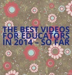 The Best Videos For Educators In 2014 – So Far | Larry Ferlazzo's Websites of the Day… | Education CC | Scoop.it