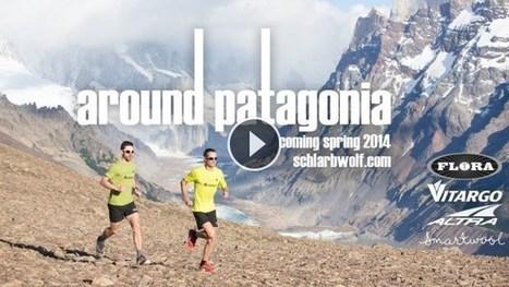 Bande annonce du film d'aventure Around Patagonia | Trail running et sports de montagne | Scoop.it